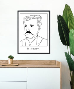 Badly Drawn O Henry - Poster - BUY 2 GET 3RD FREE ON ALL PRINTS