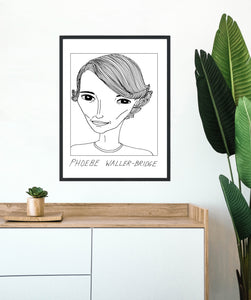 Badly Drawn Celebs - Phoebe Waller-Bridge  - Poster - BUY 2 GET 3RD FREE ON ALL PRINTS