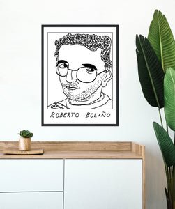 Badly Drawn Roberto Bolano - Poster - BUY 2 GET 3RD FREE ON ALL PRINTS