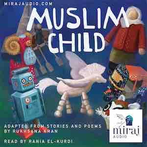 Muslim Child - Audio Book Download by Miraj Audio-Audio Book-Miraj Audio-Crescent Moon Store
