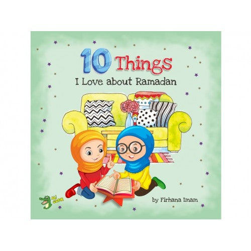 10 Things I Love About Ramadan-Islamic Books-Kube Publishing-Crescent Moon Store