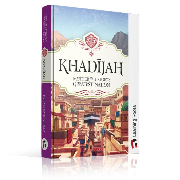 Khadijah: Mother of History's Greatest Nation-Islamic Books-Learning Roots-Crescent Moon Store