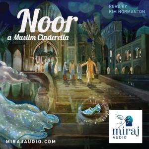 Noor, a Muslim Cinderella - Audio Book Download by Miraj Audio-Audio Book-Miraj Audio-Crescent Moon Store