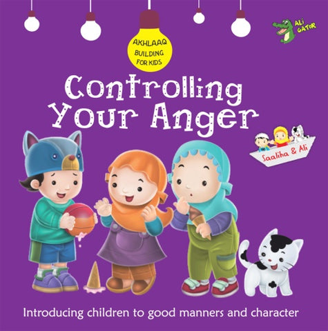 Akhlaaq Building Series: Controlling Your Anger-Islamic Books-Ali-Gator-Crescent Moon Store