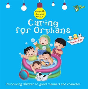 Akhlaaq Building Series: Caring For Orphans-Islamic Books-Kube Publishing-Crescent Moon Store