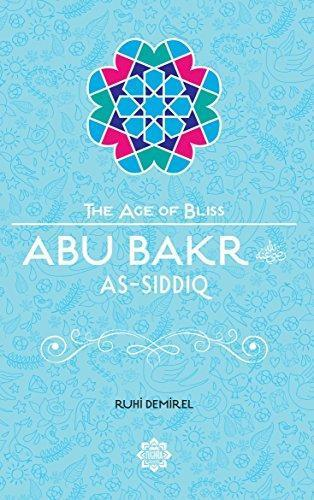 Abu Bakr As-Siddiq – The Age of Bliss Series-Islamic Books-Tughra Books-Crescent Moon Store