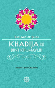 Khadija Bint Khuwaylid – The Age of Bliss Series-Islamic Books-Kube Publishing-Crescent Moon Store