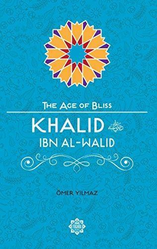 Khalid Ibn Al-Walid – The Age of Bliss Series-Islamic Books-Tughra Books-Crescent Moon Store