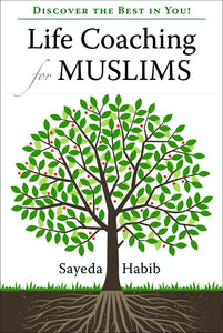 Life Coaching for Muslims: Discover the Best in You!-Adult Book-Kube Publishing-Crescent Moon Store