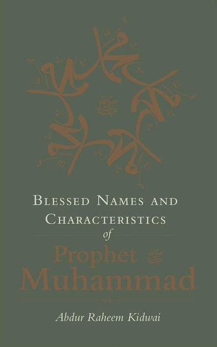 Blessed Names and Attributes of Prophet Muhammad-Adult Book-Kube Publishing-Crescent Moon Store