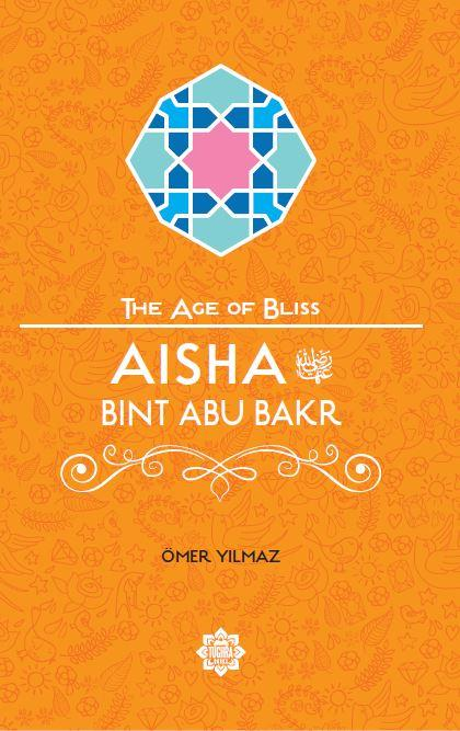 Aisha Bint Abu Bakr – The Age of Bliss Series-Islamic Books-Kube Publishing-Crescent Moon Store