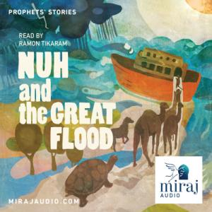 Nuh and the Great Flood - Audio Book Download by Miraj Audio-Audio Book-Miraj Audio-Crescent Moon Store