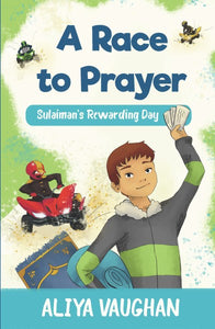 A Race to Prayer – Sulaiman's Rewarding Day-Islamic Books-Kube Publishing-Crescent Moon Store
