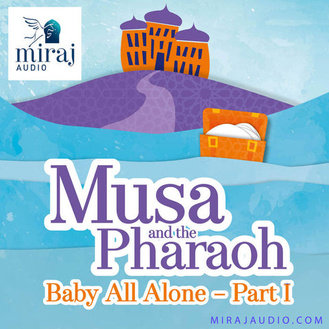 Musa and the Pharaoh (Part 1)- Audio Book Download by Miraj Audio-Audio Book-Miraj Audio-Crescent Moon Store