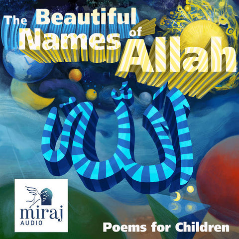 The Beautiful Names of Allah - Audio Book Download by Miraj Audio-Audio Book-Miraj Audio-Crescent Moon Store