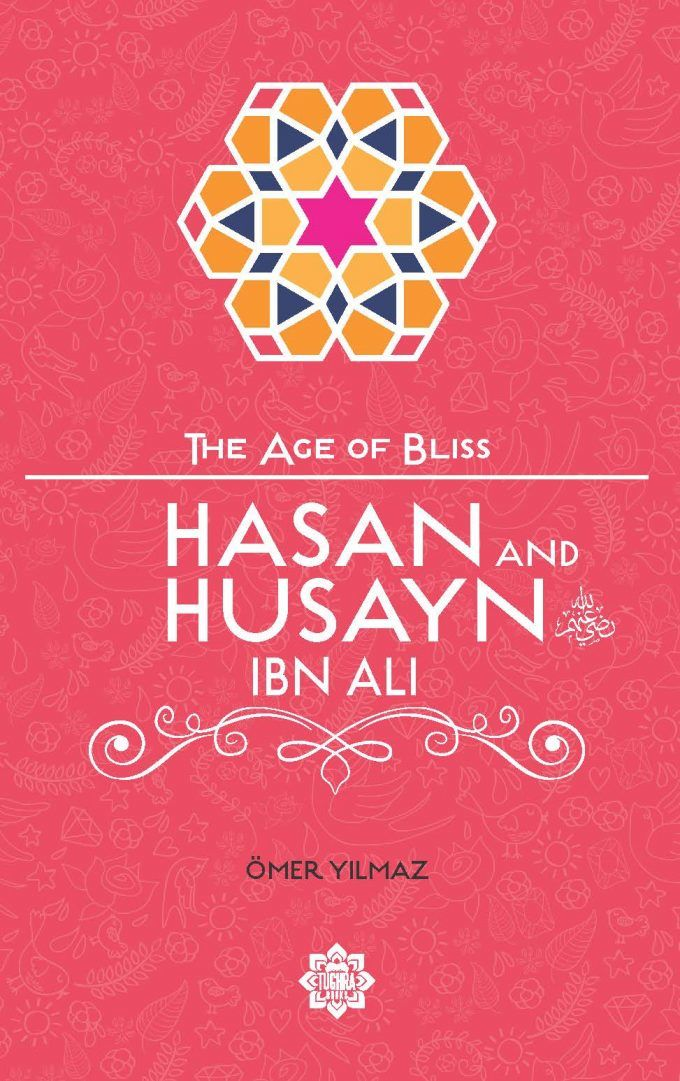 Hasan and Husayn ibn Ali – The Age of Bliss Series-Islamic Books-Tughra Books-Crescent Moon Store