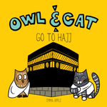 Load image into Gallery viewer, Owl & Cat: Go To Hajj-Islamic Books-Little Moon Books-Picture Book-Crescent Moon Store