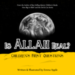 Load image into Gallery viewer, Is Allah Real?-Islamic Books-Little Moon Books-Crescent Moon Store