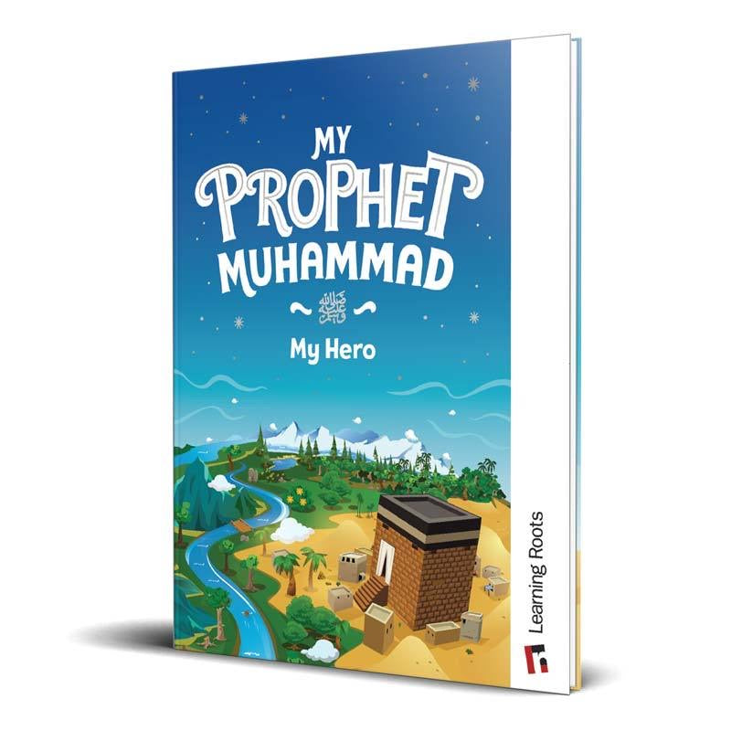 My Prophet Muhammad (S): My Hero-Islamic Books-Learning Roots-Crescent Moon Store