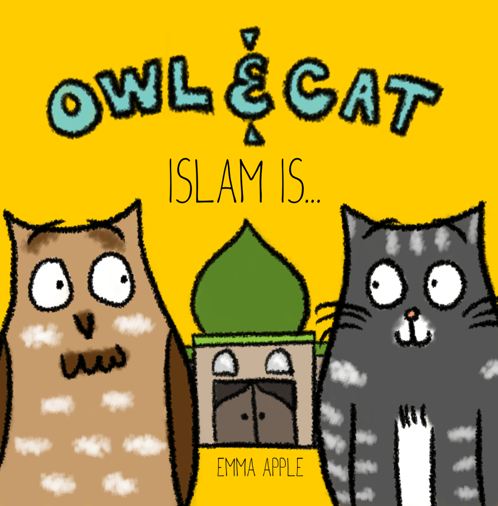 Owl & Cat: Islam Is…-Islamic Books-Little Moon Books-Crescent Moon Store