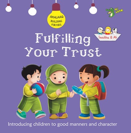 Akhlaaq Building Series: Fulfilling Your Trust-Islamic Books-Kube Publishing-Crescent Moon Store