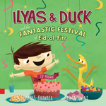 Load image into Gallery viewer, Ilyas & Duck - Fantastic Festival of Eid-al-Fitr-Islamic Books-Little Big Kids-Crescent Moon Store