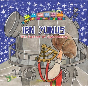 Ibn Yunus: The Father of Astronomy-Islamic Books-Kube Publishing-Crescent Moon Store