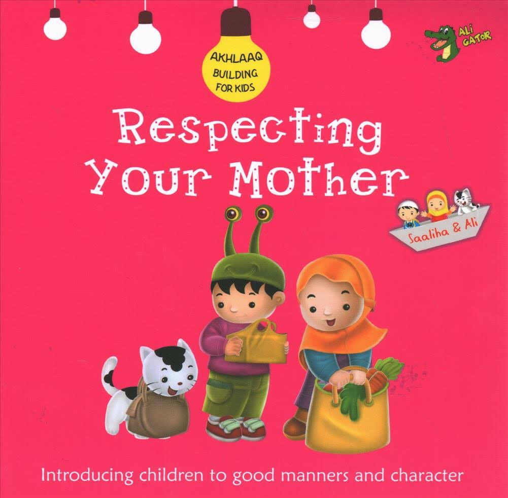 Akhlaaq Building Series: Respecting Your Mother-Islamic Books-Kube Publishing-Crescent Moon Store