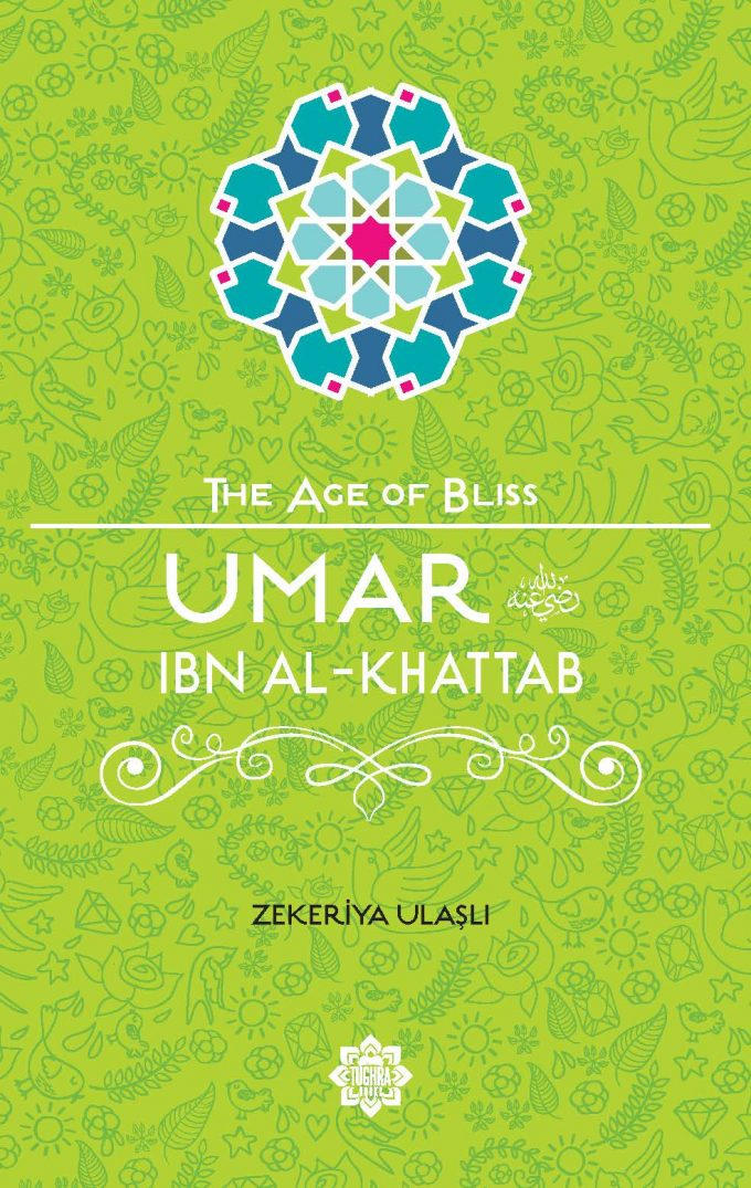 Umar ibn Al-Khattab – The Age of Bliss Series-Islamic Books-Tughra Books-Crescent Moon Store
