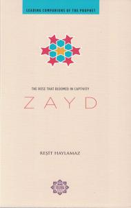 Zayd: The Rose that Bloom in Captivity-Islamic Books-Kube Publishing-Crescent Moon Store