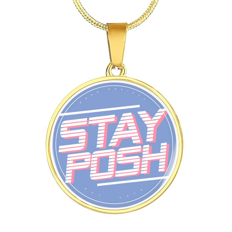 Posh Society Stay Posh Circle Pendant