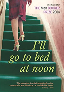 Sacred Reads: I'll go to Bed at Noon, Gerard Woodward