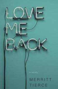 Sacred Reads: Love Me Back, Merritt Tierce