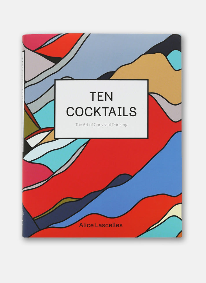 Review: Alice Lascelles' Ten Cocktails: The Art of Convivial Drinking