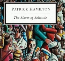 Sacred Reads: The Slaves of Solitude, Patrick Hamilton