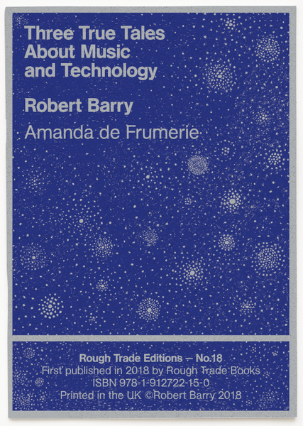 Three True Tales About Music and Technology - Robert Barry and Amanda de Frumerie