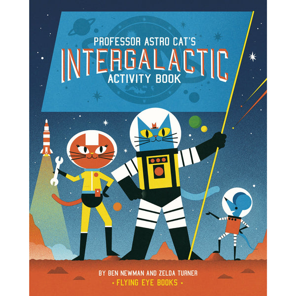 Professor Astro Cat's Intergalactic Activity Book - Zelda Turner & Ben Newman
