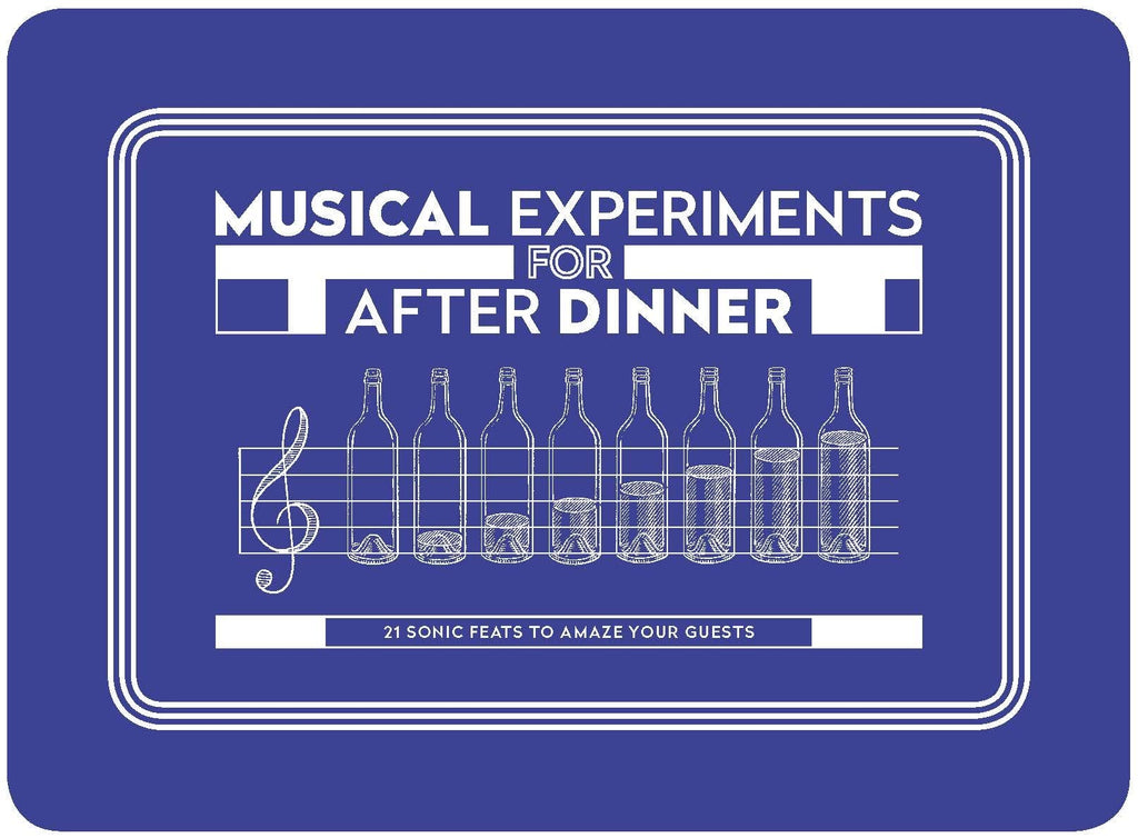 Musical Experiments for After Dinner