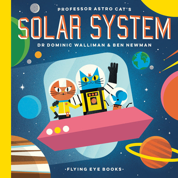 Professor Astro Cat's Solar System - Dr. Dominic Walliman & Ben Newman