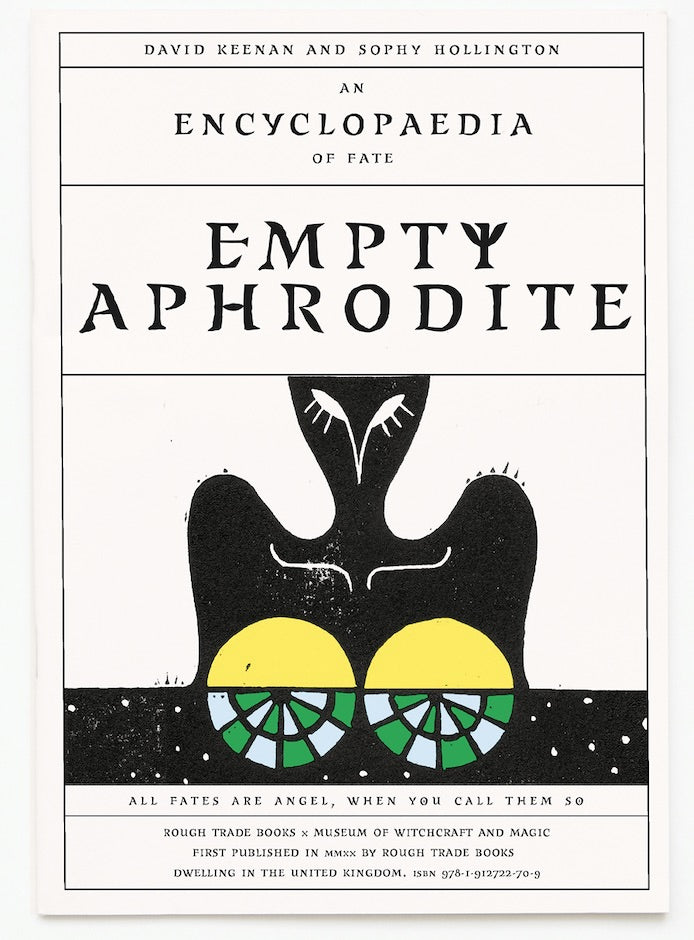 EMPTY APHRODITE: AN ENCYCLOPAEDIA OF FATE - David Keenan & Sophy Hollington
