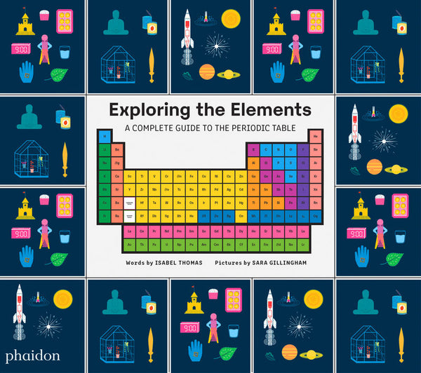 Exploring the Elements. A complete guide to the Periodic Table.