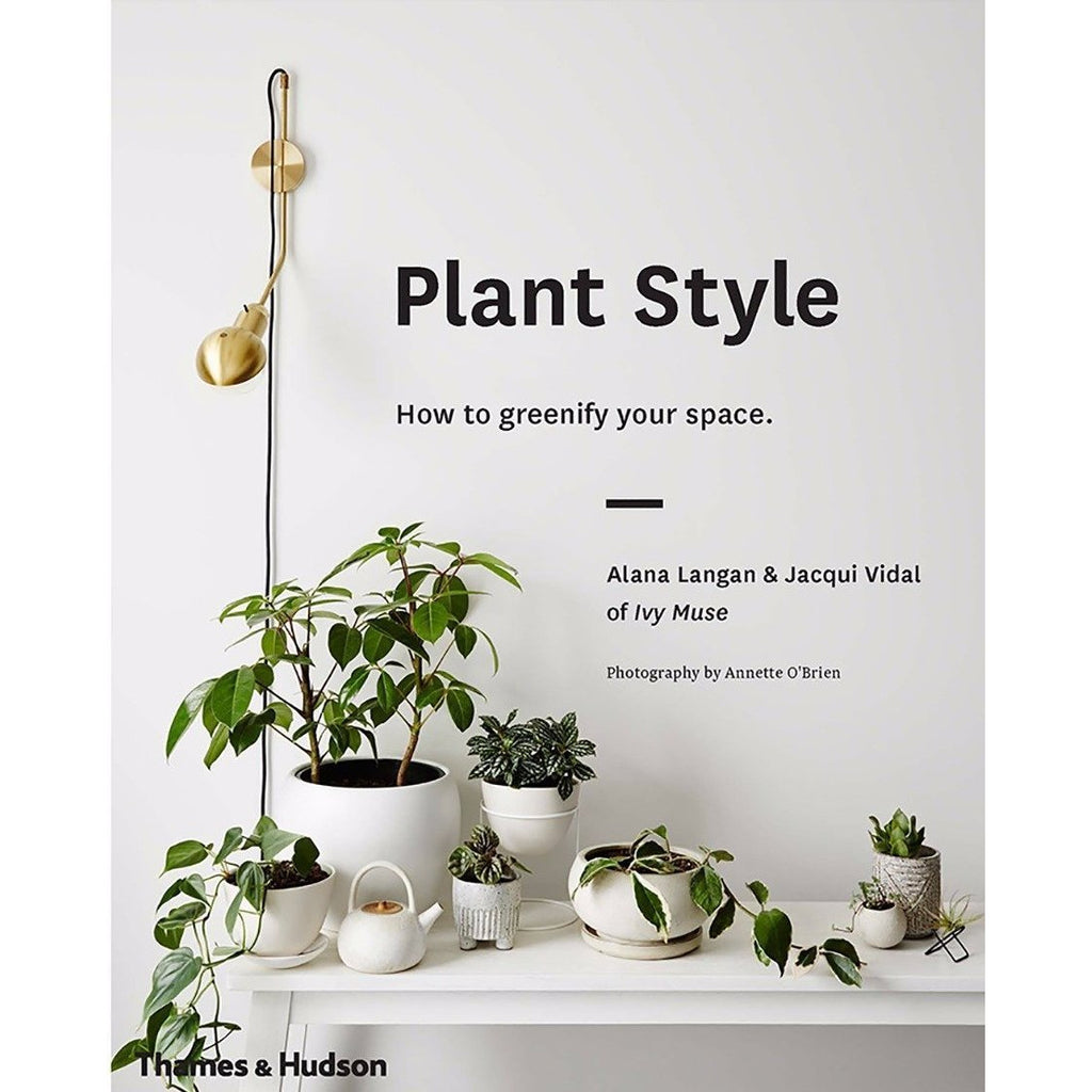 Plant Style. How to greenify your space.
