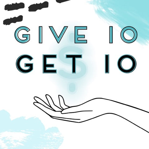Give 10 Get 10...