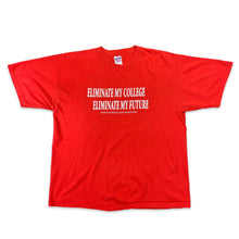 Eliminate My College, Eliminate My Future Tee (Size XL)