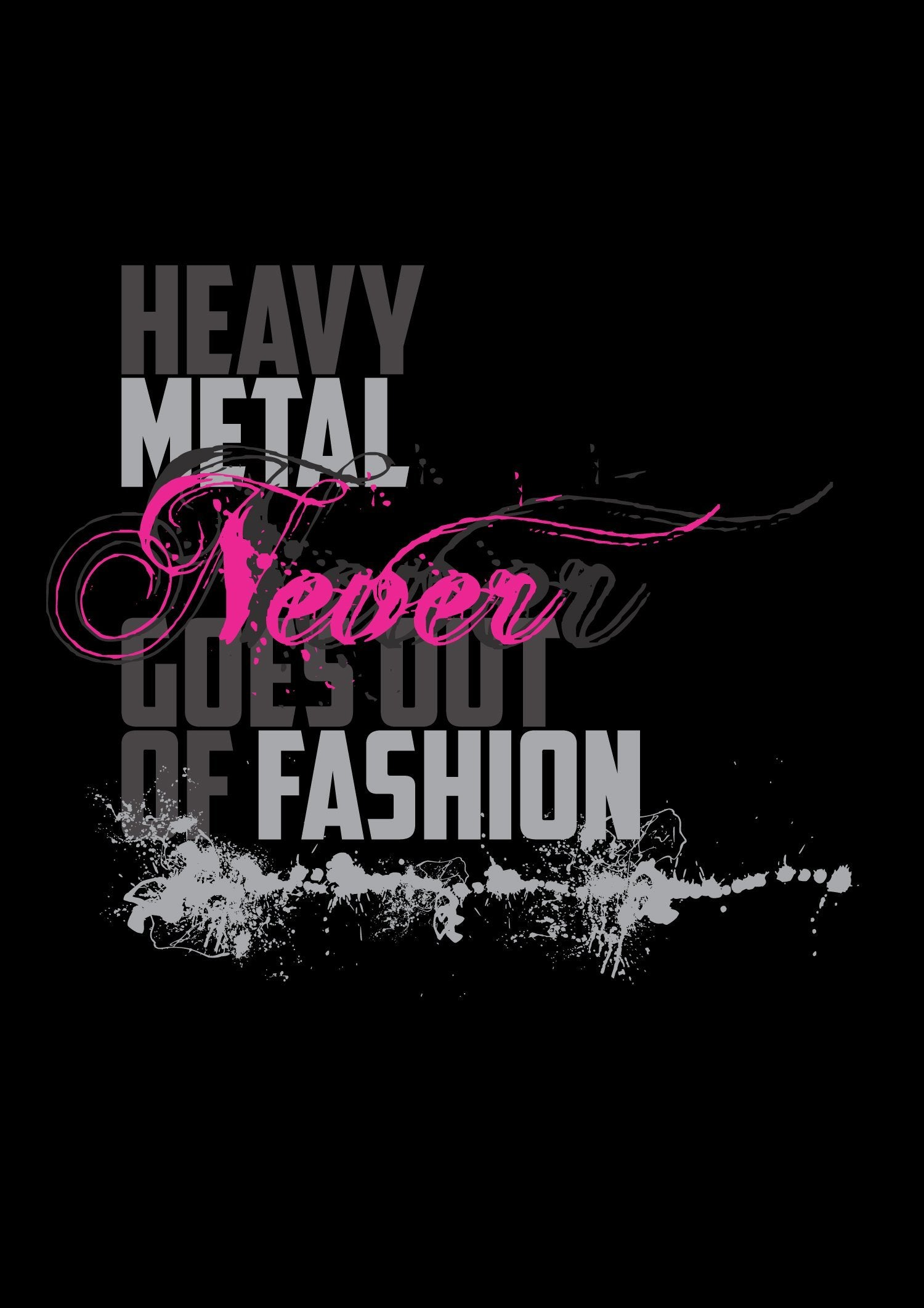 Limited Edition - Heavy Metal never goes out of fashion - Black T-Shirt - Iron Addiction