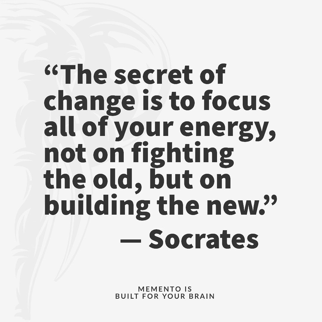 "White background with the Quote ""the secret of change is to focus all your energy, not on fighting the old, but on building the new"" Socrates"