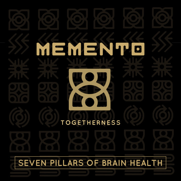 Togetherness - The Seven Pillars of Brain Health