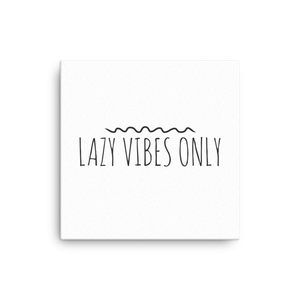 Lazy Vibes Only
