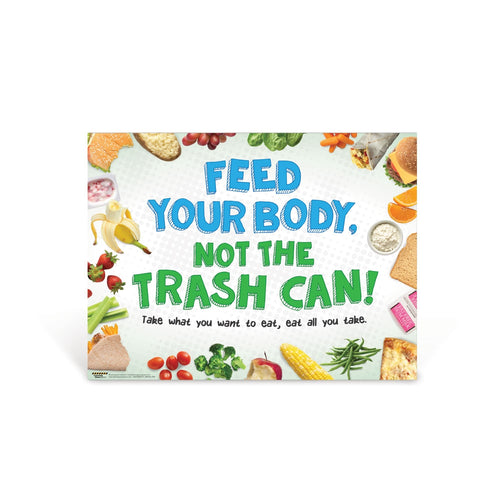 Feed Your Body, Not the Trash Can Poster