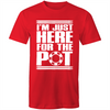 Im just here for the Pot T-Shirt